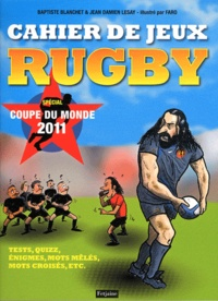 Baptiste Blanchet et Jean-Damien Lesay - Cahier de jeux rugby - Spécial coupe du monde 2011.