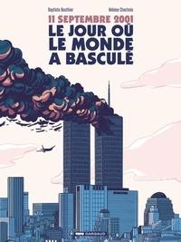 Baptiste Bouthier et Héloïse Chochois - 11 septembre 2001, le jour où le monde a basculé.