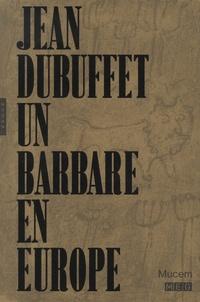 Baptiste Brun et Isabelle Marquette - Jean Dubuffet, un barbare en Europe.