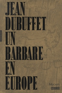 Jean Dubuffet, un barbare en Europe - Baptiste Brun |