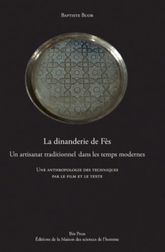 Baptiste Buob - La dinanderie de Fès - Un artisanat traditionnel dans les temps modernes. 1 DVD
