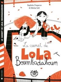 Baptiste Chaperon et Héloïse Solt - Le carnet de Lola Boumbadaboum.