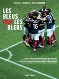 Baptiste Chaumier et Damien Degorre - Les Bleus par les Bleus.