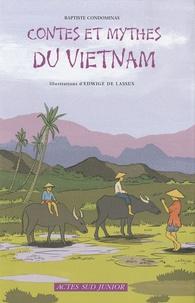 Baptiste Condominas - Contes et mythes du Viêtnam - Un pays d'Asie du Sud-Est.