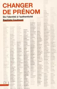 Baptiste Coulmont - Changer de prénom - De l'identité à l'authenticité.