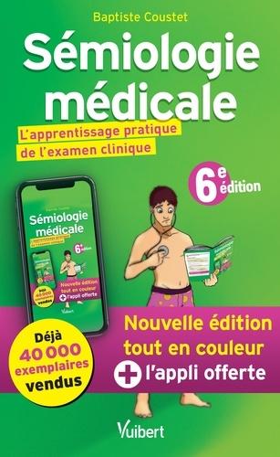 Sémiologie médicale. L'apprentissage pratique de l'examen clinique 6e édition
