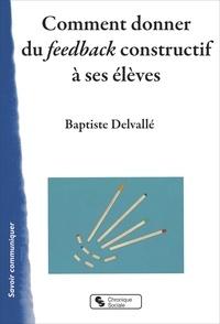 Baptiste Delvallé - Comment donner du feedback constructif à ses élèves.