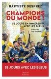 Baptiste Desprez - Champions du monde - Cinquante-cinq jours en immersion avec les Bleus.