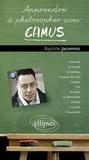 Baptiste Jacomino - Apprendre à philosopher avec Camus.