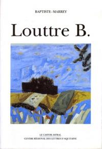 Baptiste-Marrey - Louttre B - Portrait en douze esquisses.