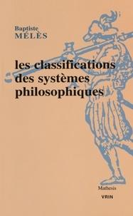 Baptiste Mélès - Les classifications des systèmes philosophiques.