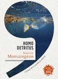 Baptiste Monsaingeon - Homo detritus - Critique de la société du déchet.