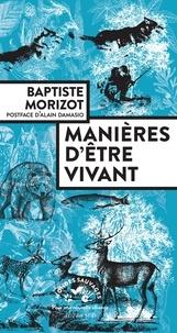 Baptiste Morizot - Manières d'être vivant - Enquêtes sur la vie à travers nous.