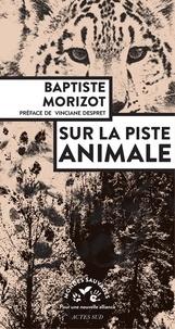 Baptiste Morizot - Sur la piste animale.