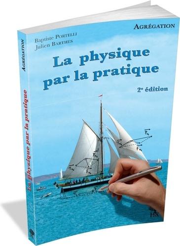 Baptiste Portelli et Julien Barthes - La physique par la pratique.