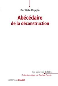 Baptiste Rappin - Abécédaire de la déconstruction.
