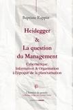 Baptiste Rappin - Heidegger & la question du management - Cybernétique, information & organisation à l'époque de la planétarisation.