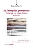 Baptiste Rappin - Théologie de l'organisation - Tome 2, De l'exception permanente.