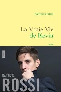 Baptiste Rossi - La vraie vie de Kevin - roman.