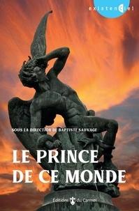 Baptiste Sauvage - Le prince de ce monde.