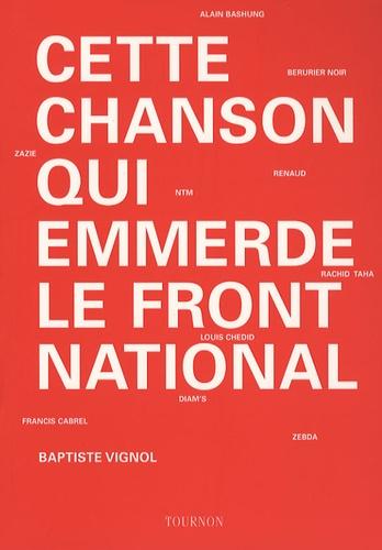 Baptiste Vignol - Cette chanson qui emmerde le Front national.