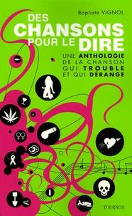 Baptiste Vignol - Des chansons pour le dire - Une anthologie de la chanson qui trouble et qui dérange.