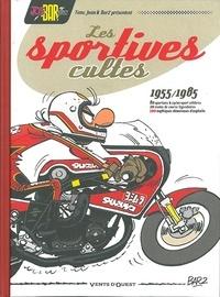 Bar2 et  'Fane - Joe Bar Team  : Les Sportives cultes 1955/1985 - 100 mythiques dévoreuses d'asphalte.