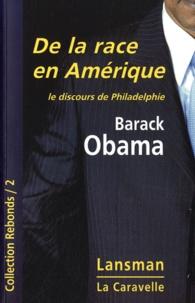 Barack Obama - De la race en Amérique, le discours de Philadelphie.