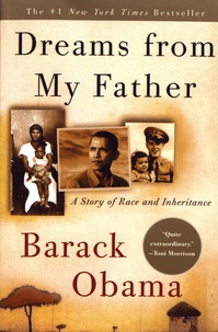 Barack Obama - Dreams from My Father - A Story of Race and Inheritance.
