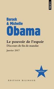 Barack Obama et Michelle Obama - Le pouvoir de l'espoir - Discours de fin de mandat. Janvier 2017.