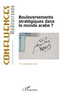 Barah Mikaïl - Confluences Méditerranée N° 79, automne 2011 : Bouleversements stratégiques dans le monde arabe ?.