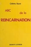 Barat - ABC de la réincarnation   ou la Réincarnation à la portée de toutes les compréhensions.