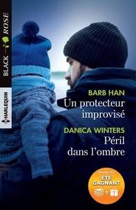 Barb Han et Danica Winters - Un protecteur improvisé - Péril dans l'ombre.