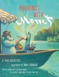 Barb Rosenstock et Mary GrandPré - Mornings with Monet.