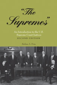 Barbara a. Perry - «The Supremes» - An Introduction to the U.S. Supreme Court Justices.