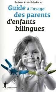 Barbara Abdelilah-Bauer - Guide à l'usage des parents d'enfants bilingues.