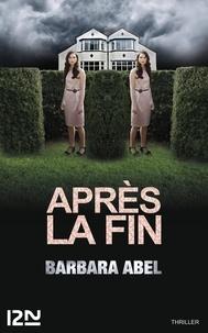 Barbara Abel - Après la fin.
