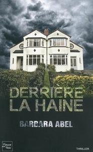 Barbara Abel - Derrière la haine.