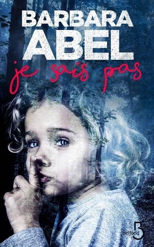 Je sais pas - Barbara Abel - Format ePub - 9782714470881 - 9,99 €