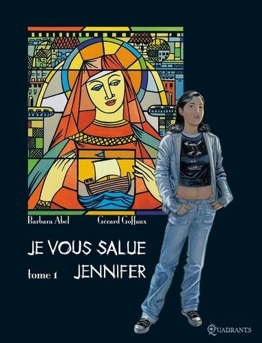 Barbara Abel et Gérard Goffaux - Je vous salue Jennifer Tome 1 : .