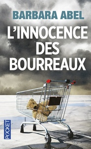 Barbara Abel - L'innocence des bourreaux.