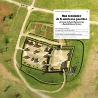 Barbara Ambruster et Gérard Aubin - Une résidence de la noblesse gauloise - Le camp de Saint-Symphorien à Paule (Côtes-d'Armor).