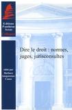 Barbara Anagnostou-Canas et Robert Carvais - Dire le droit : normes, juges, jurisconsultes.