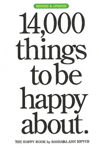 Barbara Ann Kipfer - 14,000 Things to be Happy About.
