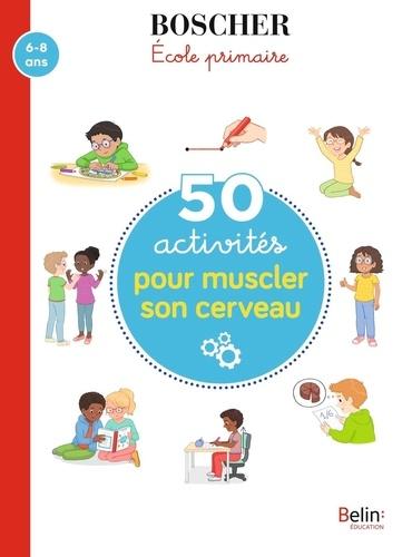 50 activités pour muscler son cerveau