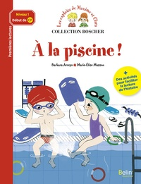 Barbara Arroyo et Marie-Elise Masson - Les exploits de Maxime et Clara  : A la piscine !.