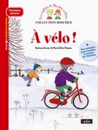 Barbara Arroyo et Marie-Elise Masson - Les exploits de Maxime et Clara  : A vélo ! - Niveau 1, je découvre la lecture.