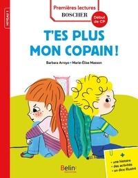 Barbara Arroyo et Marie-Elise Masson - Les exploits de Maxime et Clara  : T'es plus mon copain !.