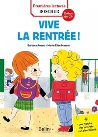 Barbara Arroyo et Marie-Elise Masson - Les exploits de Maxime et Clara  : Vivement la rentrée !.