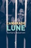 Barbara Balzerani - Camarade lune.